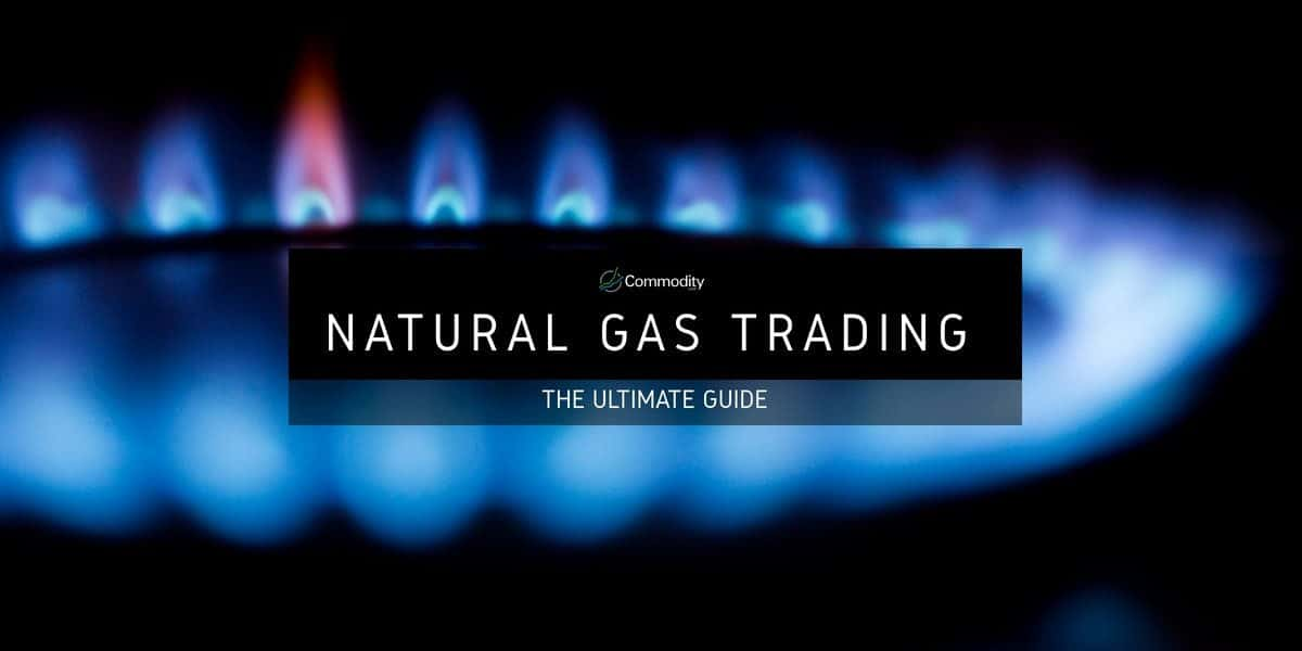 Natural Gas : Learn How To Trade It at Commodity.com