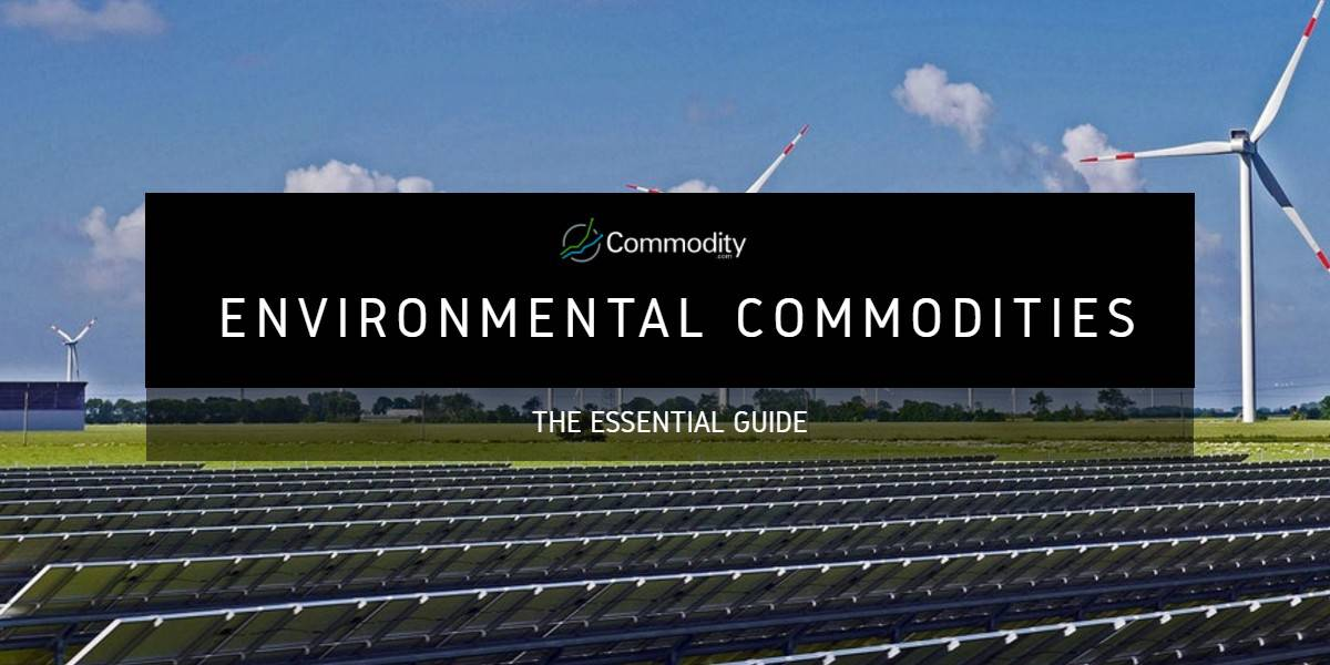 Environmental Commodities: Learn How To Trade them at