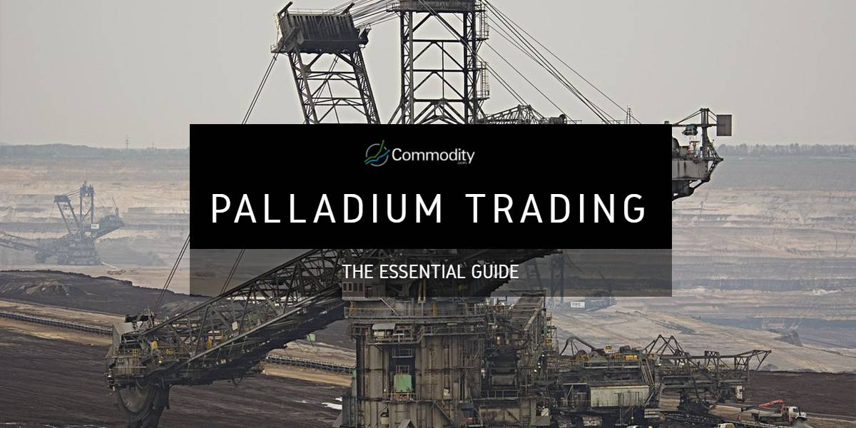 Palladium: Learn How To Trade It at Commodity com