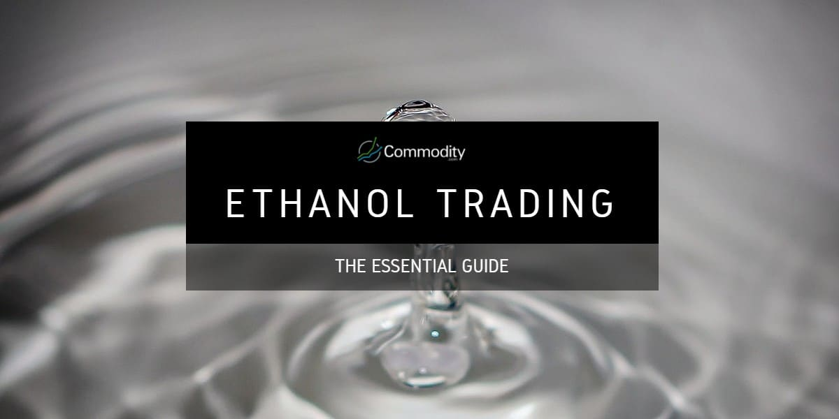 Ethanol: Learn How To Trade Energy at Commodity com