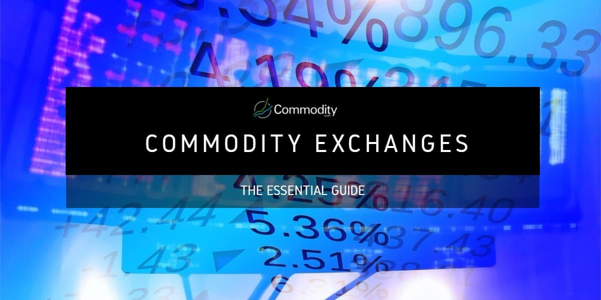 Commodity Exchanges: The Definitive Guide at Commodity.com