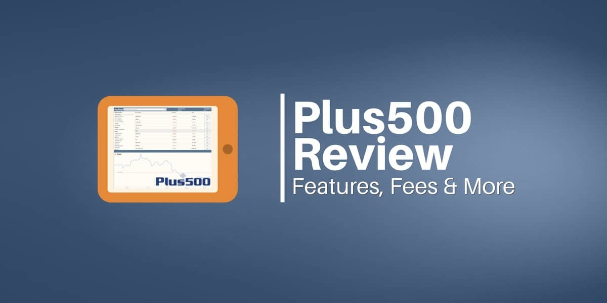 Plus500 Review - Can You Trust Them? [Updated Feb 2019]